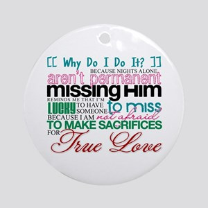 Deployment Why Do I Do It Ornament (Round)